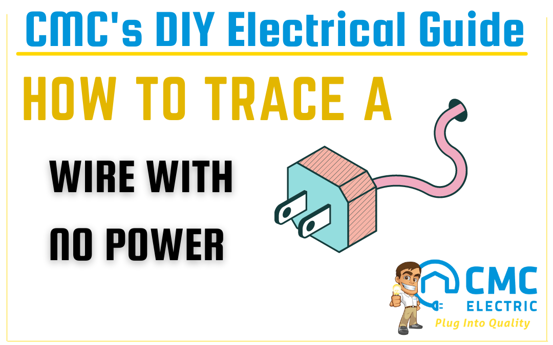 how to trace a wire with no power